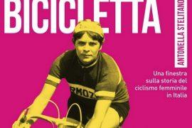 donne in bicicletta, storia del ciclismo femminile in italia di Antonella Stelitano
